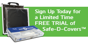 Sign Up Today for a Limited Time FREE TRIAL of Safe-D-Covers™